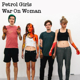 Bild: Petrol Girls / War On Woman - + Local Support