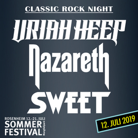 CLASSIC ROCK NIGHT - URIAH HEEP - SWEET - NAZARETH