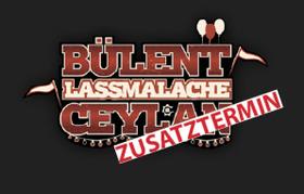 Bild: Bülent Ceylan - LASSMALACHE - ZUSATZTERMIN!