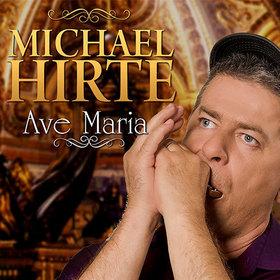 Bild: Michael Hirte & Band - Ave Maria Lieder für die Seele