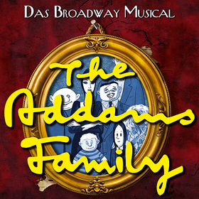 Bild: The Addams Family - Das Broadway Musical