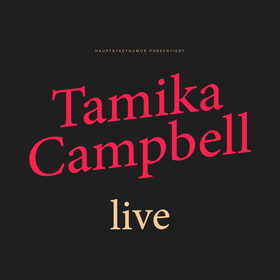 Tamika Campbell - Live