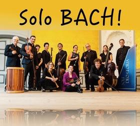 Bild: SOLO BACH! - Orchesterwerke und Solokonzerte von J.S. Bach
