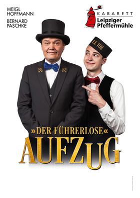 Leipziger Pfeffermühle: Der Führerlose Aufzug - Kabarett mit feinem Humor, gepfefferten Pointen und mehr