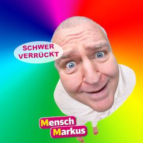 Bild: Mensch Markus - Schwer verrückt!