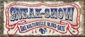 Bild: Sneak Show - Das kulturelle Blind-Date