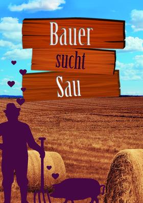 Bild: Bauer sucht Sau - Theater-Knaller-Komödie