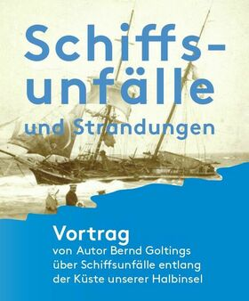 Bild: Schiffsunfälle und Strandungen - Lichtbildervortrag mit Bernd Goltings
