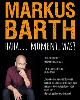 Bild: Markus Barth - Haha... Moment, was?