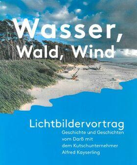 """Lichtbildervortrag """"Wald, Wasser, Wind"""" Geschichte und Geschichten vom Darß"""