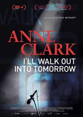 Anne Clark - I´ll Walk Out Into Tomorrow - Film von Claus Withopf