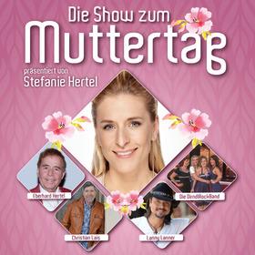 Bild: Die Show zum Muttertag - präsentiert von Stefanie Hertel