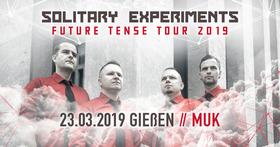 Bild: Solitary Experiments - Future Tense Tour 2019