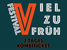 Bild: Viel Zu Früh Festival - Kombiticket beide Tage