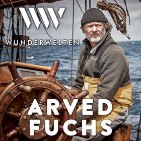 WunderWelten: Arved Fuchs