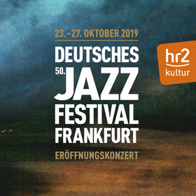 Bild: 50. Deutsches Jazzfestival Frankfurt | Eröffnungskonzert