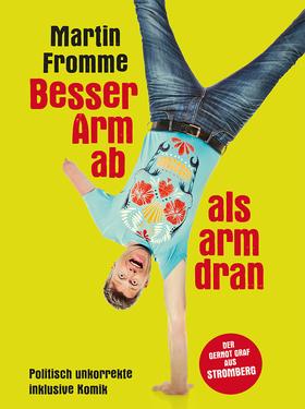 Bild: Martin Fromme - Besser Arm ab als arm dran!