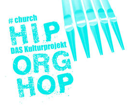 Bild: #church – HIP ORG HOP – DAS Kulturprojekt - Premiere