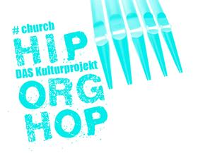 Bild: #church – HIP ORG HOP – DAS Kulturprojekt
