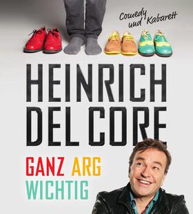 Bild: Heinrich del Core – Ganz arg wichtig!