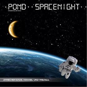 Bild: Pond - Spacenight - Zwischen Erde, Himmel und Weltall