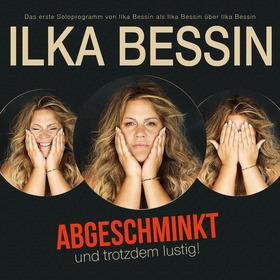 """Bild: Ilka Bessin - """"Abgeschminkt – und trotzdem lustig"""""""