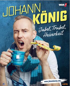 "Johann König - ""Jubel, Trubel, Heiserkeit"""