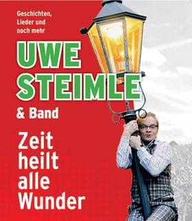 Bild: Uwe Steimle & Band - Zeit heilt alle Wunder