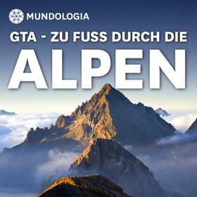 Bild: MUNDOLOGIA: GTA - Zu Fuß durch die Alpen