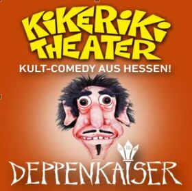 Kikeriki Theater - Deppenkaiser