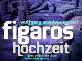 Figaros Hochzeit - Opera buffa in vier Akten in deutscher Sprache von Wolfgang Amadeus Mozart