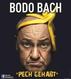 Bild: Bodo Bach - Pech gehabt!