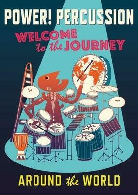 Bild: Power! Percussion - Welcome to the Journey Around the World