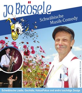 Bild: Jo Brösele - ein schwäbisch-musikalisch-komödiantischer Tausendsassa