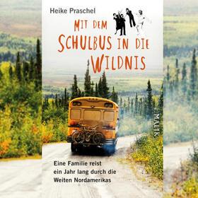 """Weltenbummlerin: HEIKE PRASCHEL - """"Mit dem Schulbus in die Wildnis"""""""