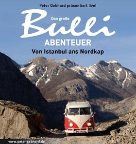 Bild: Das große Bulli-Abenteuer- Von Istanbul ans Nordkap - Peter Gebhard
