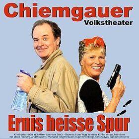 Chiemgauer Volkstheater - Ernis heisse Spur