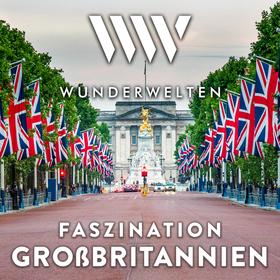 WunderWelten: Faszination Großbritannien