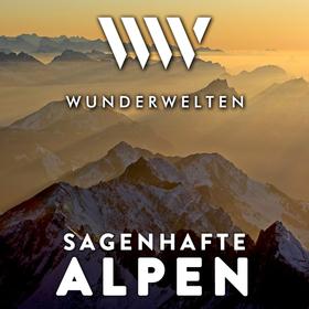 WunderWelten: Sagenhafte Alpen