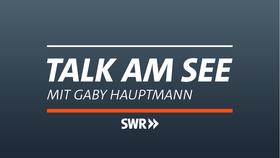 Bild: TALK AM SEE - mit Gaby Hauptmann & Gästen