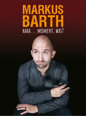 Markus Barth - Haha…Moment, was?