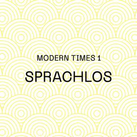 Bild: SPRACHLOS / MODERN TIMES 1
