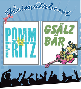 Bild: Heimatabend 2019 - mit Gsälzbär & Pomm Fritz