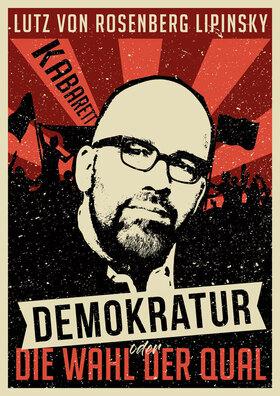 Bild: Lutz von Rosenberg Lipinsky: Demokratur oder: Die Wahl der Qual