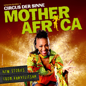 CIRCUS MOTHER AFRICA - New Stories From Khayelitsha 2020