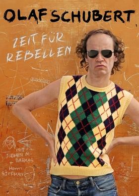 """Olaf Schubert & seine Freunde - """"Zeit für Rebellen"""" - das neue Programm!"""