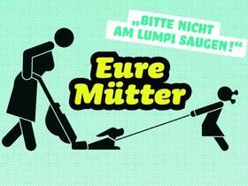 Bild: Eure Mütter - Bühne 79650