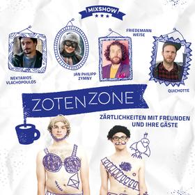 Zotenzone - Mixshow präsentiert von der bekannten Band Zärtlichkeiten mit Freunden