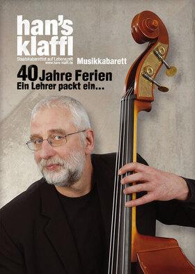 Hans Klaffl - 40 Jahre Ferien -  Ein Lehrer packt ein…