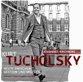 Johannes Kirchberg - Tucholskyabend